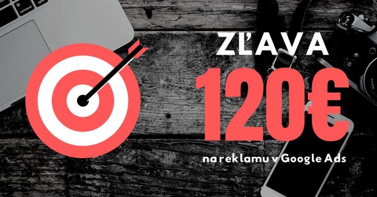 Zlava 120€ v Google Ads